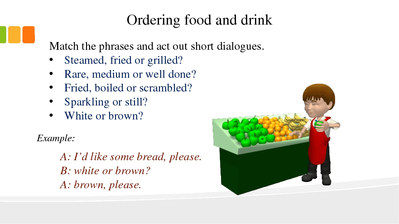 Ordering food and drink Match the phrases and act out short dialogues. Steame...