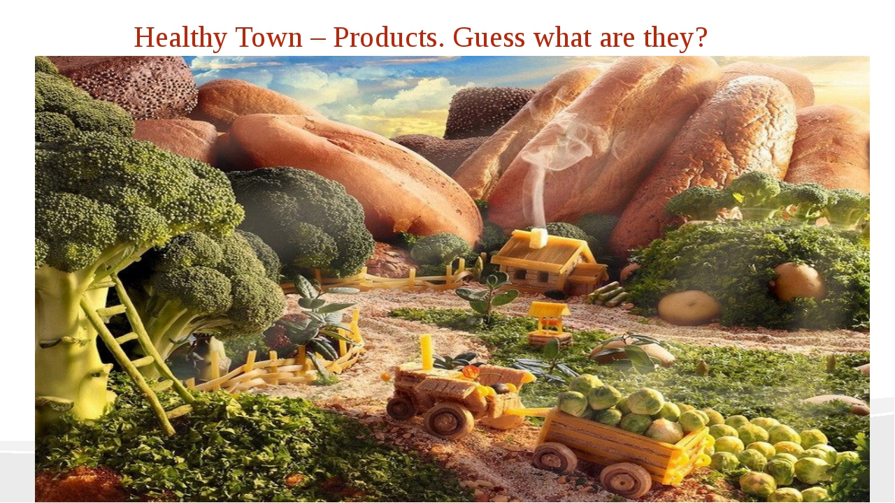 Healthy Town – Products. Guess what are they?
