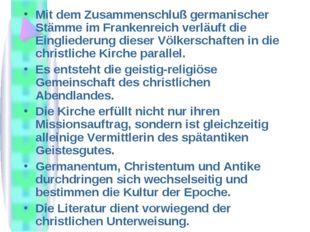 Mit dem Zusammenschluß germanischer Stämme im Frankenreich verläuft die Eingl