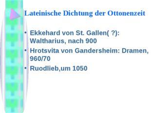 Lateinische Dichtung der Ottonenzeit Ekkehard von St. Gallen( ?): Waltharius,