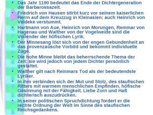 Das Jahr 1190 bedeutet das Ende der Dichtergeneration der Barbarossazeit. Fri