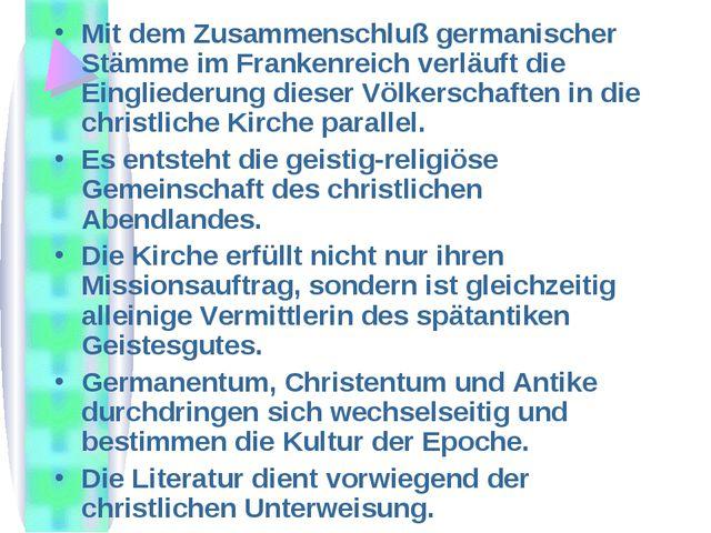 Mit dem Zusammenschluß germanischer Stämme im Frankenreich verläuft die Eingl...