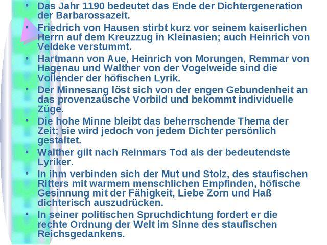Das Jahr 1190 bedeutet das Ende der Dichtergeneration der Barbarossazeit. Fri...