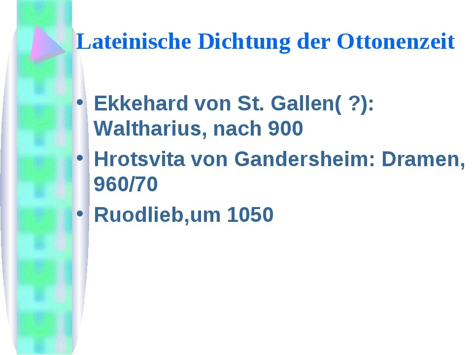 Lateinische Dichtung der Ottonenzeit Ekkehard von St. Gallen( ?): Waltharius,...