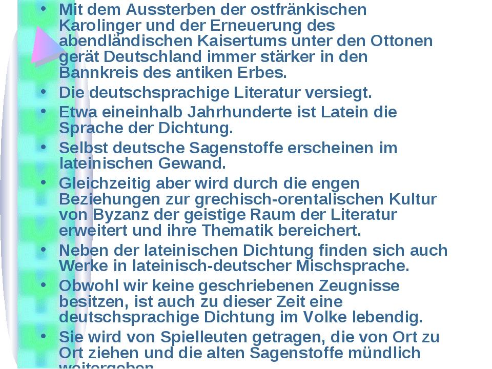 Mit dem Aussterben der ostfränkischen Karolinger und der Erneuerung des abend...