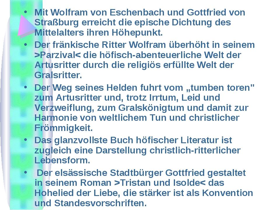 Mit Wolfram von Eschenbach und Gottfried von Straßburg erreicht die epische D...