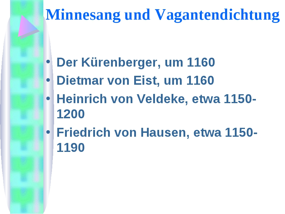 Minnesang und Vagantendichtung Der Kürenberger, um 1160 Dietmar von Eist, um...