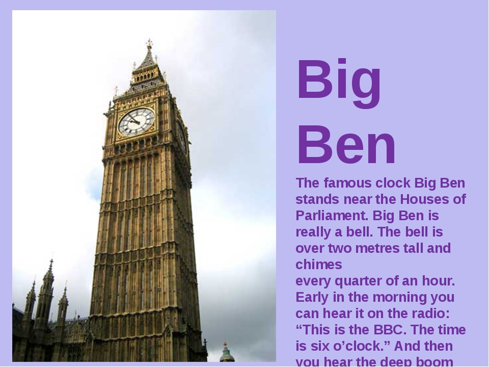 Big Ben The famous clock Big Ben stands near the Houses of Parliament. Big Be...