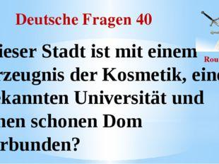 Deutsche Fragen 40 Round II Dieser Stadt ist mit einem Erzeugnis der Kosmetik