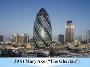 """30 St Mary Axe (""""The Gherkin"""")"""