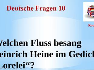 """Deutsche Fragen 10 Round I Welchen Fluss besang Heinrich Heine im Gedicht """"Lo"""
