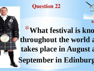 Question 22 Round II What festival is known throughout the world and takes pl