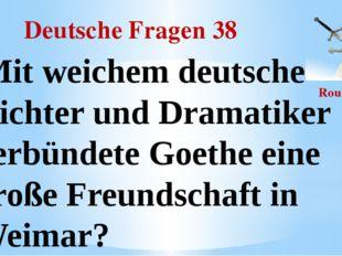 Deutsche Fragen 38 Round II Mit weichem deutsche Dichter und Dramatiker verbü