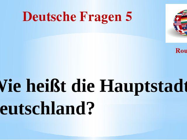 Deutsche Fragen 5 Round I Wie heißt die Hauptstadt Deutschland?
