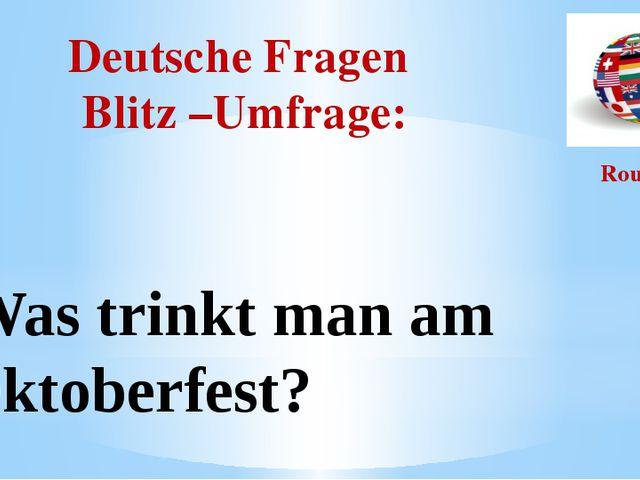 Deutsche Fragen Blitz –Umfrage: Round I Was trinkt man am Oktoberfest?