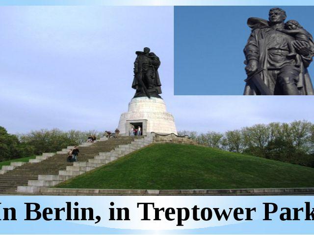 In Berlin, in Treptower Park