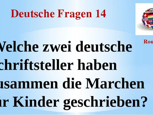 Deutsche Fragen 14 Round I Welche zwei deutsche Schriftsteller haben zusammen...