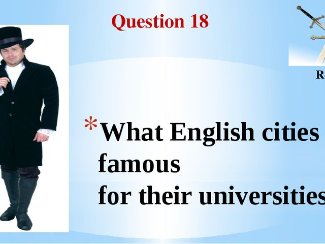 Question 18 Round II What English cities are famous for their universities?