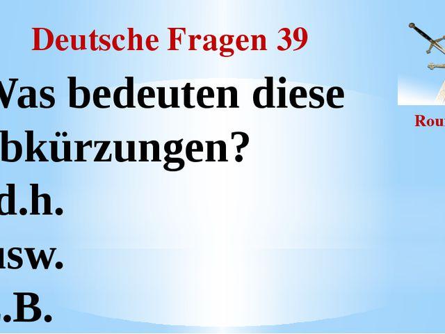 Deutsche Fragen 39 Round II Was bedeuten diese Abkürzungen? - d.h. -usw. -z.B.