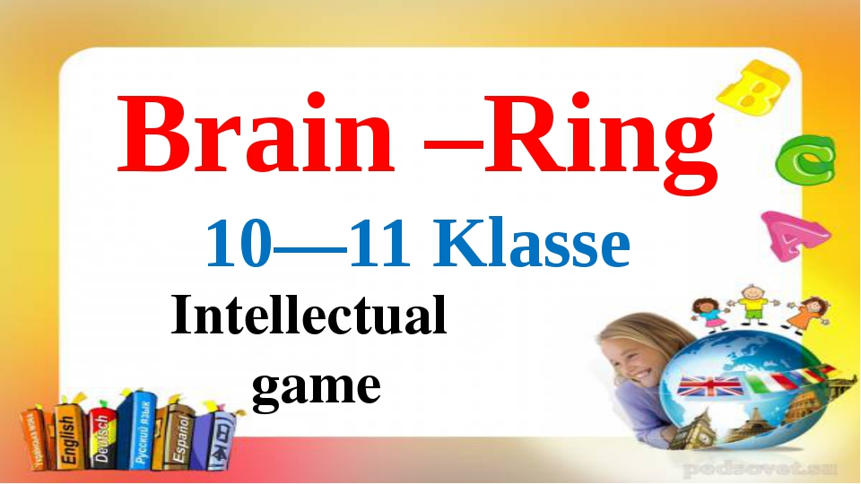 Intellectual game Brain –Ring 10—11 Klasse