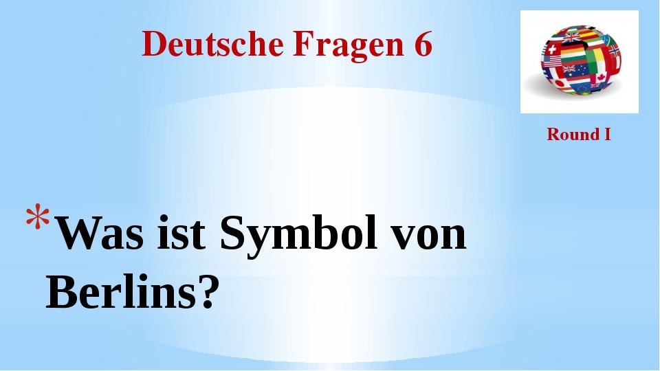 Deutsche Fragen 6 Round I Was ist Symbol von Berlins?