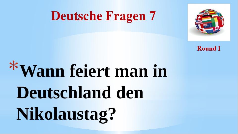 Deutsche Fragen 7 Round I Wann feiert man in Deutschland den Nikolaustag?