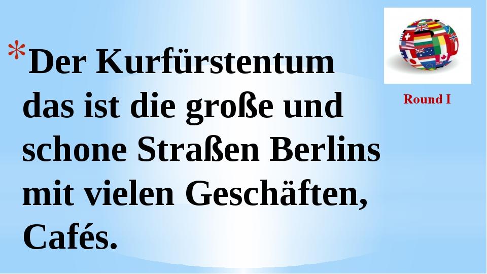 Round I Der Kurfürstentum das ist die große und schone Straßen Berlins mit vi...