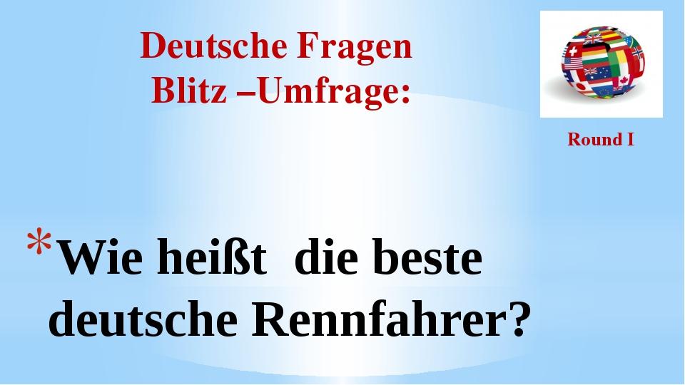 Deutsche Fragen Blitz –Umfrage: Round I Wie heißt die beste deutsche Rennfahr...