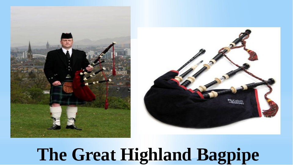 The Great Highland Bagpipe