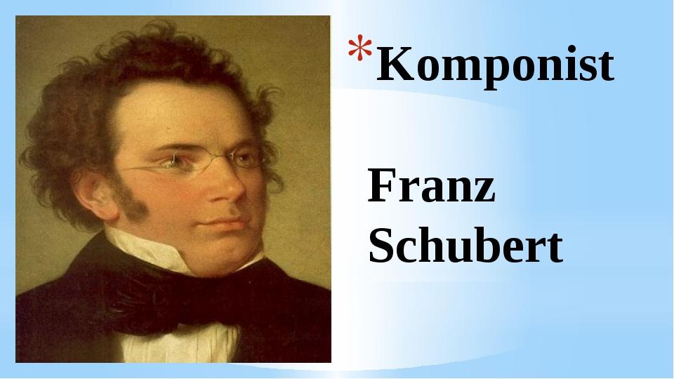 Komponist Franz Schubert