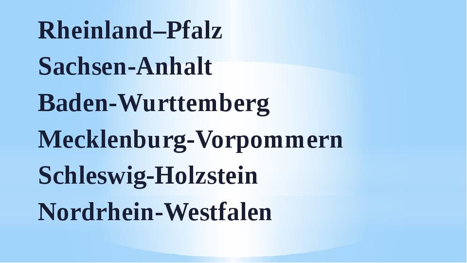 Rheinland–Pfalz Sachsen-Anhalt Baden-Wurttemberg Mecklenburg-Vorpommern Schle...