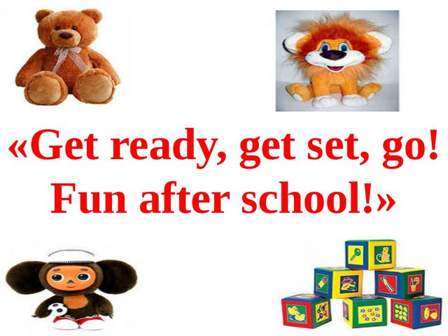 «Get ready, get set, go! Fun after school!»