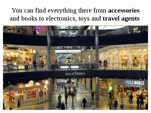 You can find everything there from accessories and books to electronics, toys...
