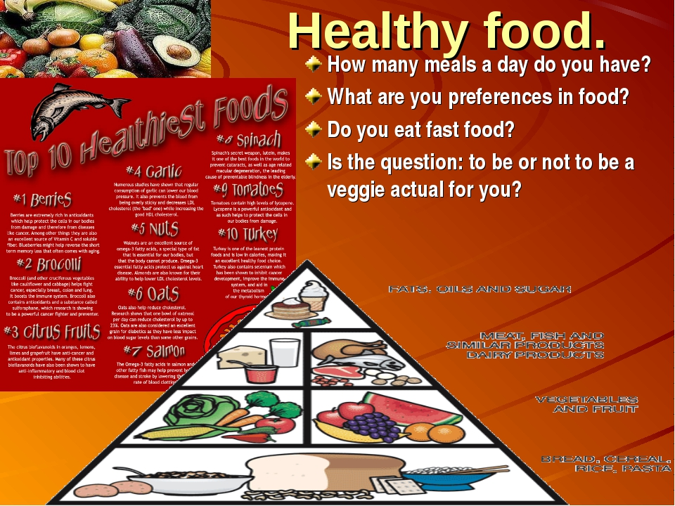 Healthy food. How many meals a day do you have? What are you preferences in f...