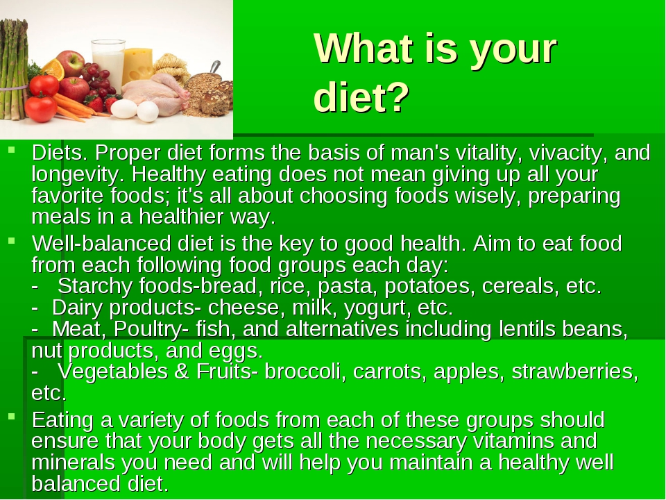 What is your diet? Diets. Proper diet forms the basis of man's vitality, viva...