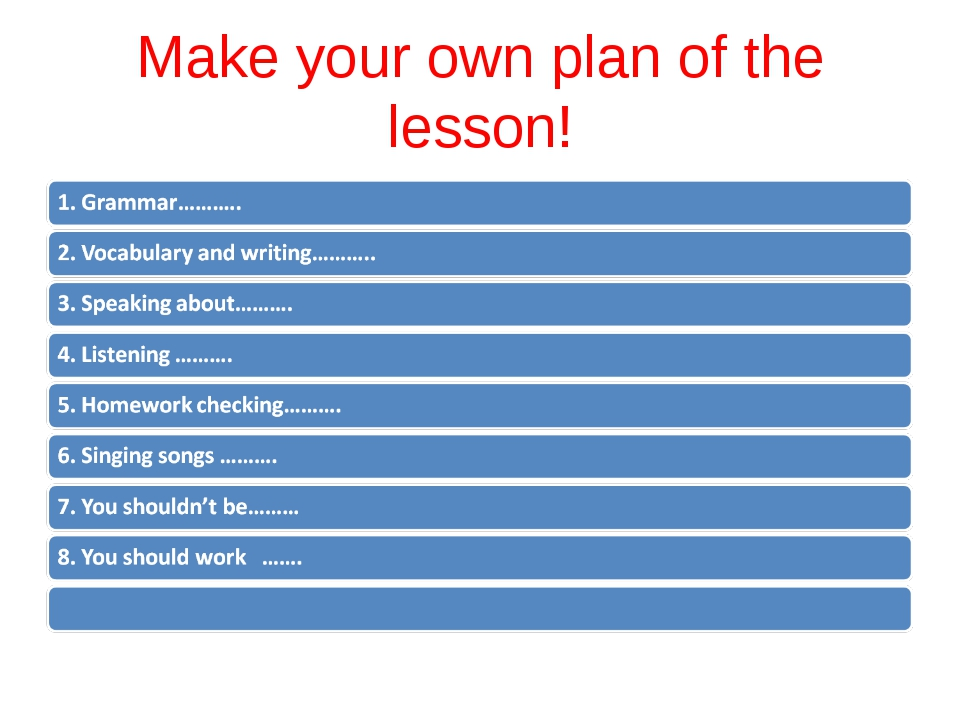 Make your own plan of the lesson!