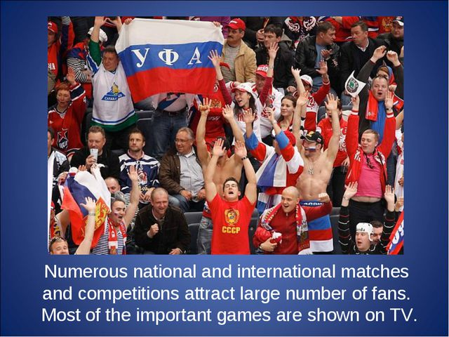 Numerous national and international matches and competitions attract large nu...