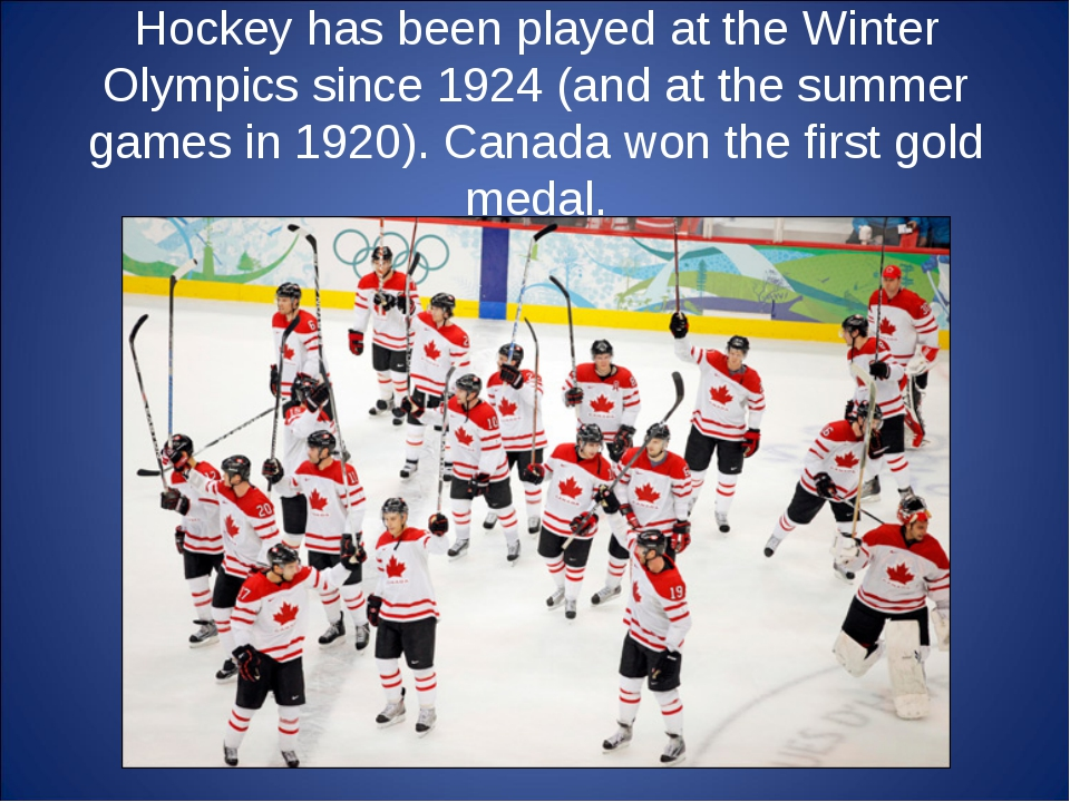 Hockey has been played at the Winter Olympics since 1924 (and at the summer g...