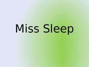 Miss Sleep