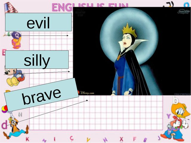 evil silly brave