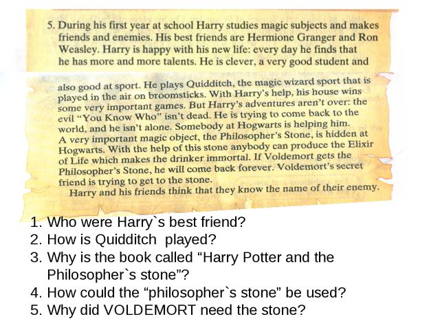 Who were Harry`s best friend? How is Quidditch played? Why is the book calle...