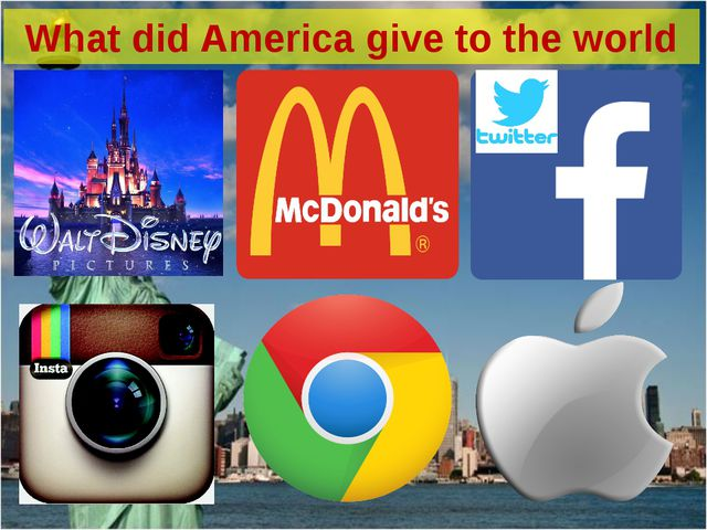 What did America give to the world