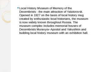 Local History Museum of Memory of the Decembrists - the main attraction of Ya