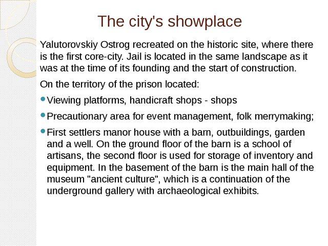 The city's showplace Yalutorovskiy Ostrog recreated on the historic site, whe...