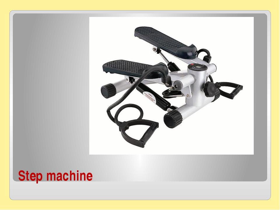 Step machine