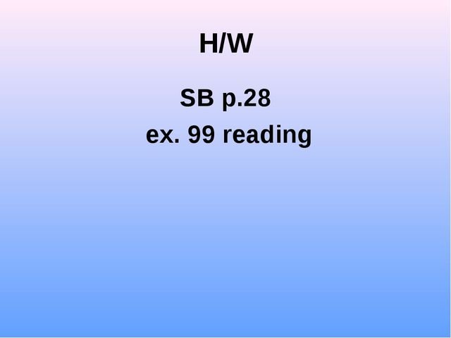 H/W SB p.28 ex. 99 reading
