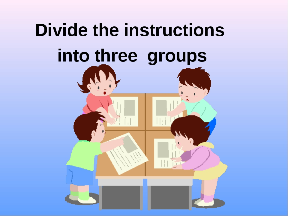 Divide the instructions into three groups
