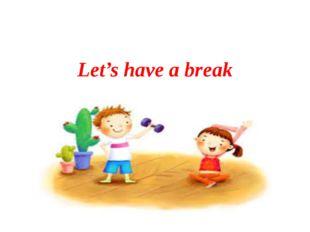 Let's have a break