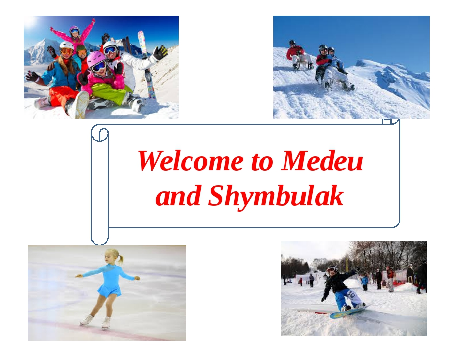 Welcome to Medeu and Shymbulak