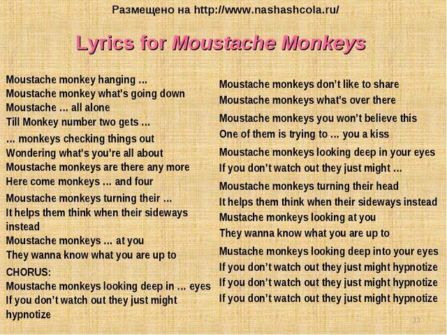 Lyrics for Moustache Monkeys Moustache monkey hanging … Moustache monkey what...